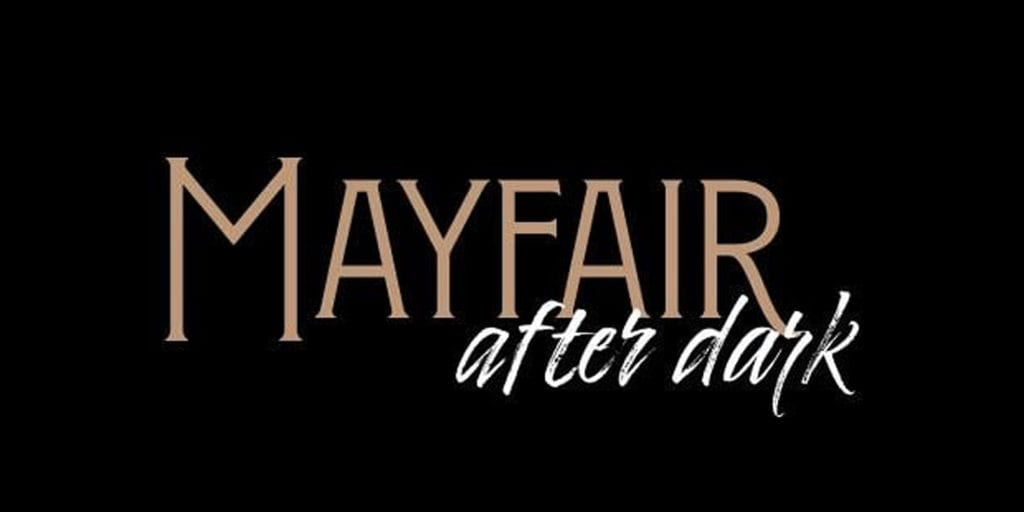 Mayfair After Dark