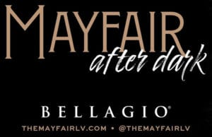Mayfair After Dark Bellagio Las Vegas